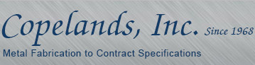 Copelands Inc. Since 1968 - Metal Farication to Contract Specifications